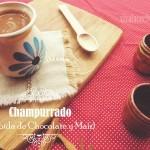 Champurrado: bebida de maíz y chocolate