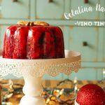 Gelatina Navideña de Vino Tinto y Fruta. Postre festivo fácil. Receta+Vídeo